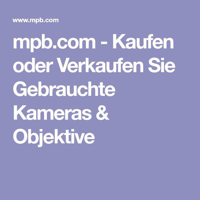 mpb.com - Kaufen oder Verkaufen Sie Gebrauchte Kameras & Objektive