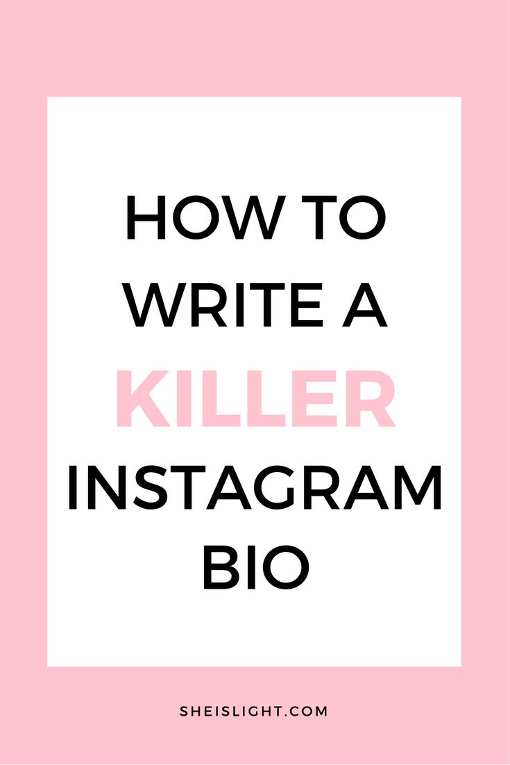 How to write a killer Instagram bio that will have people following you in an instant — SHE IS LIGHT