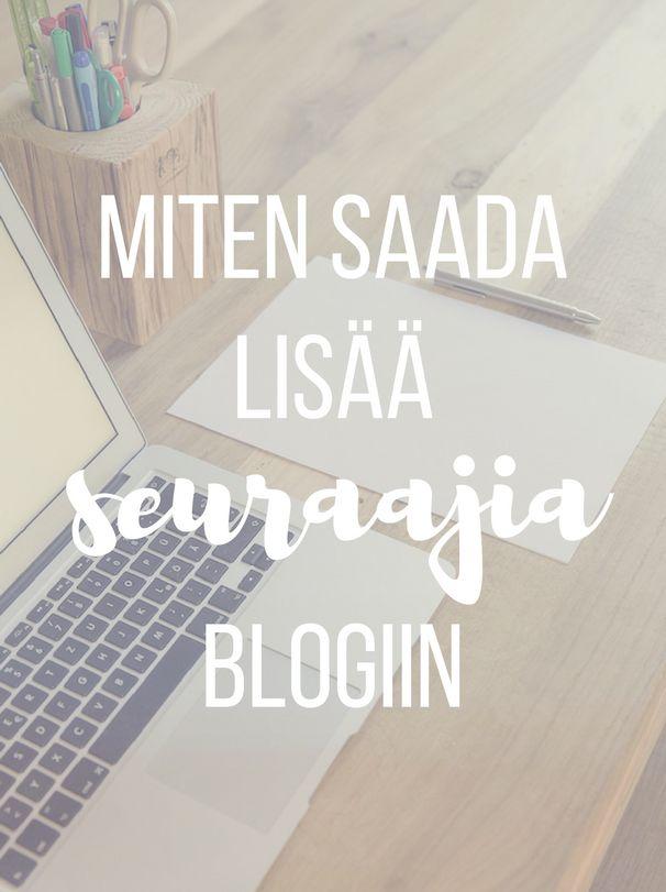 Miten saada lisää seuraajia blogiin