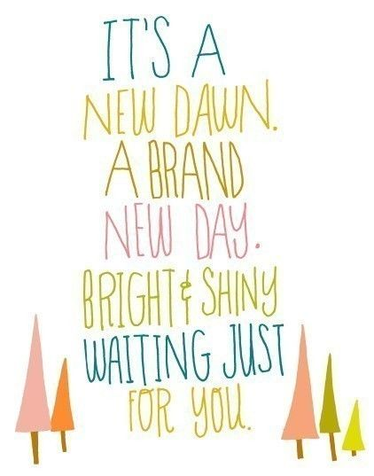 Everyday Is A Brand New Day Quotes: New Dawn Quotes. QuotesGram