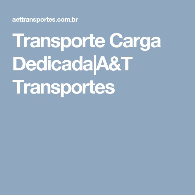 Transporte Carga Dedicada A&T Transportes