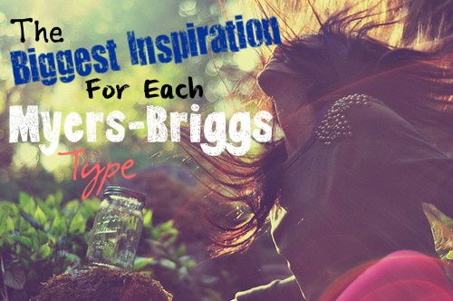 Accurate!! // The Biggest Inspiration for Each Myers-Briggs Type // ENFP // ENFJ // ENTP // ENTJ