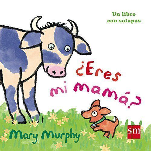 ¿Eres mi mama?.  Un cachorrito busca a su mamá entre los distintos animales de una granja --- Para saber si está disponible, pincha a continuación: http://absys.asturias.es/cgi-abnet_Bast/abnetop?ACC=DOSEARCH&xsqf01=eres+mi+mama+mary+murphy