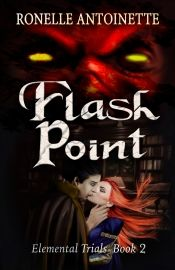 Flash Point (Elemental Trials, Book 2) by Ronelle Antoinette - OnlineBookClub.org Book of the Day! @ronelleantoinet @OnlineBookClub