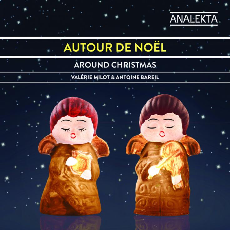 Musiques de Noël par Valérie Milot et Antoine Bareil. Musique classique / Classical Music. Production Analekta