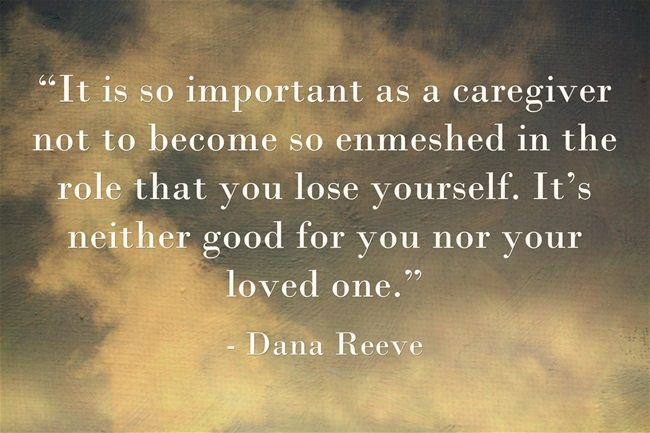 don 39 t lose yourself as a caregiver caregiving quotes