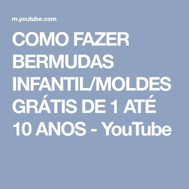 COMO FAZER BERMUDAS INFANTIL/MOLDES GRÁTIS DE 1 ATÉ 10 ANOS - YouTube