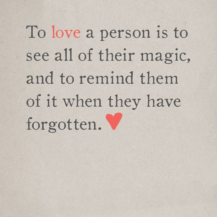 To Love A Person Is To See All Of Their Magic Friendship Quotes