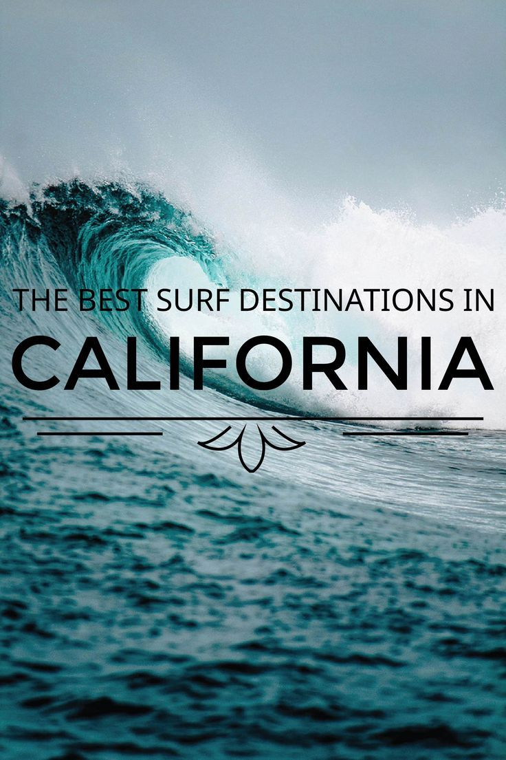The Best Surf Destinations In California