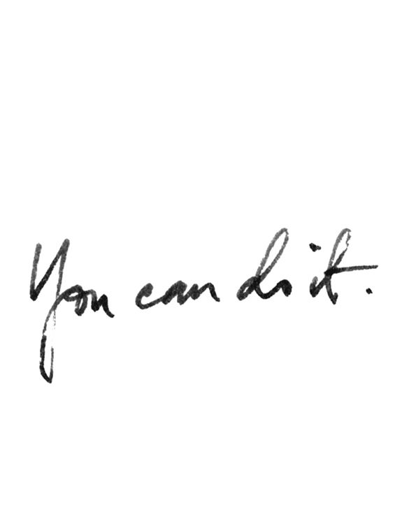 Sunday reminder: you can do it.