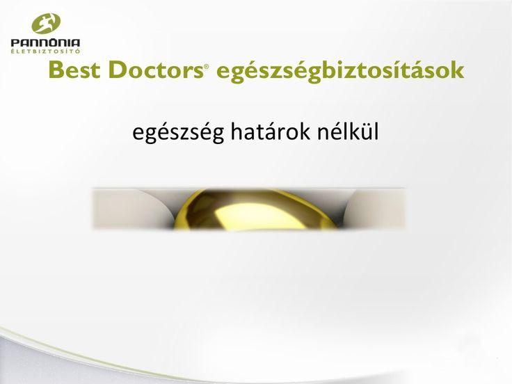 Elérhetőség és további információk: Szabó Tamás Cig Pannónia képviselő +36/70 675-6711 szabot.0030@gmail.com best doctors by Palásti Róbert via Slideshare