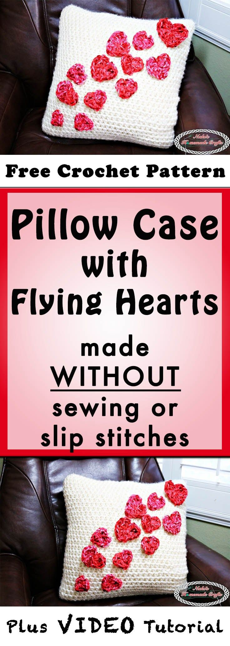 Pillow Case with Flying Hearts made without Sewing or Slip Stitches - Free Crochet Pattern by Nicki's Homemade Crafts #valentineideas #crochet #pillow #case #flying #hearts #without #sewing #slipstitches #Valentinesday #love #cozy #comfy #easy #video #tutorial
