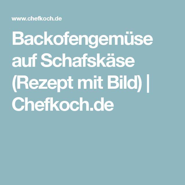 Backofengemüse auf Schafskäse (Rezept mit Bild) | Chefkoch.de