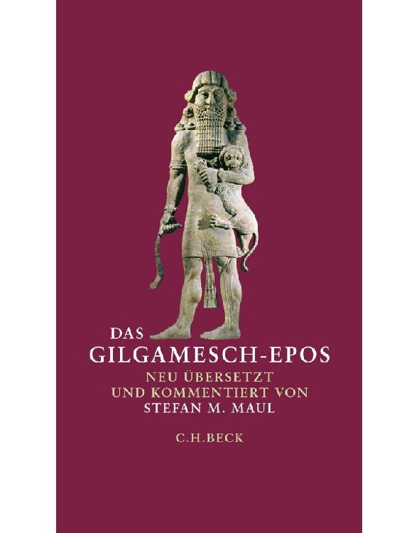 Das Gilgamesch-Epos - Stefan M. Maul