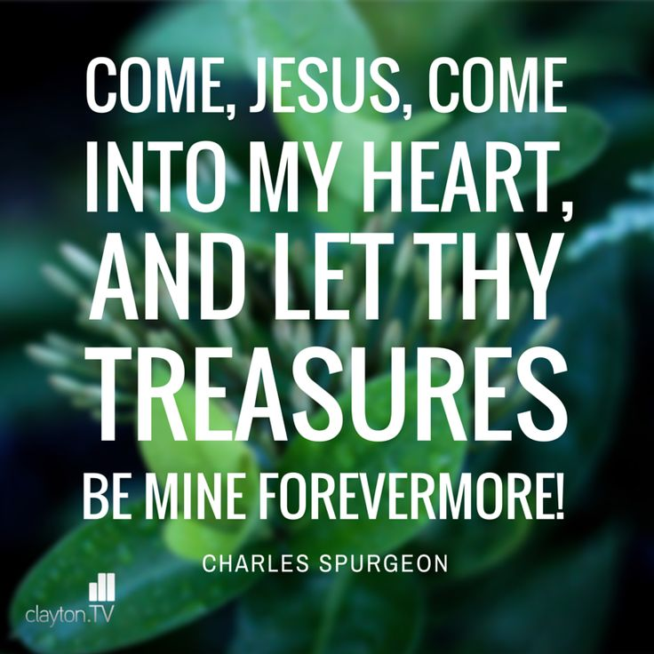 Charles Spurgeon 'Come, Jesus, come into my heart...' Christian Picture Quote by Clayton TV