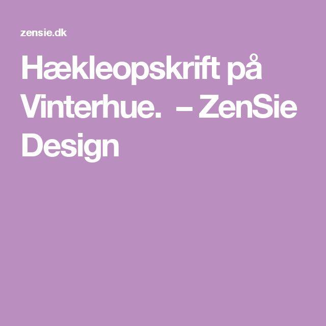 Hækleopskrift på Vinterhue. – ZenSie Design