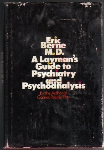 A Layman's Guide to Psychiatry and Psychoanalysis. by Eric Berne, http://www.amazon.com/dp/0671200402/ref=cm_sw_r_pi_dp_fkOOqb187GYPV