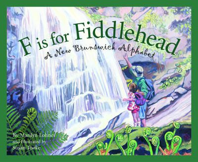 F is for fiddlehead: A New Brunswick alphabet by Marilyn Lohnes.