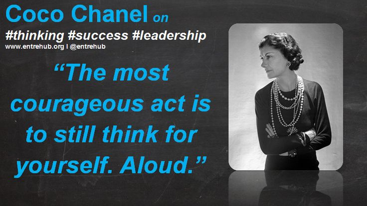 """The most courageous act is to still think for yourself. Aloud."" #cocochanel inspiring #women and #girls into #business by celebrating the International Women's Day theme of #makeithappen. For #news #stories and #inspiration come on over to www.entrehub.org #entrepreneur #entrehub #smallbusiness #news #startup"