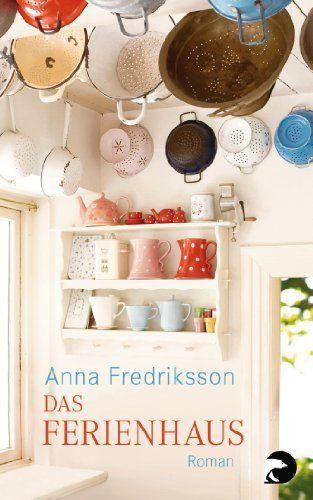 Das Ferienhaus: Roman von Anna Fredriksson, http://www.amazon.de/dp/B00CKS1AMC/ref=cm_sw_r_pi_dp_-JtZsb0Q83SKC