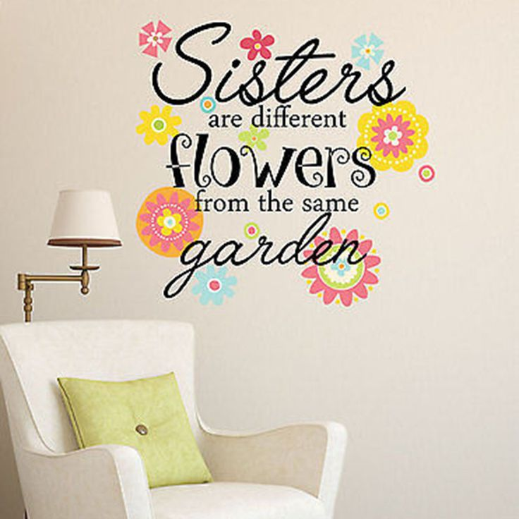 Sisters Are Different Flowers From The Same Garden Vinyl Wall Decal Sticker Gardens Vinyls
