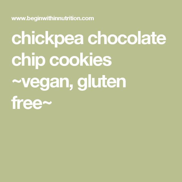 chickpea chocolate chip cookies ~vegan, gluten free~