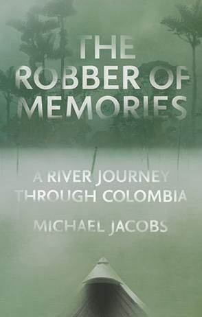 embracebogota | #Books: The Robber of Memories by Michael Jacobs #TravelBooks #Colombia