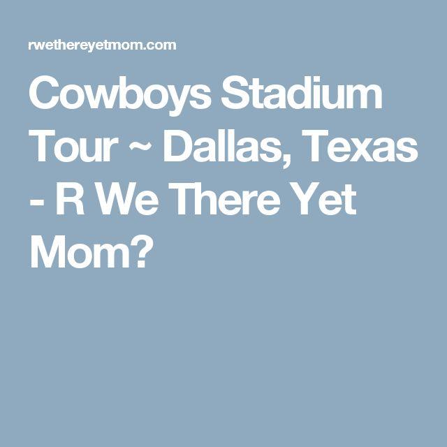 Cowboys Stadium Tour ~ Dallas, Texas - R We There Yet Mom?