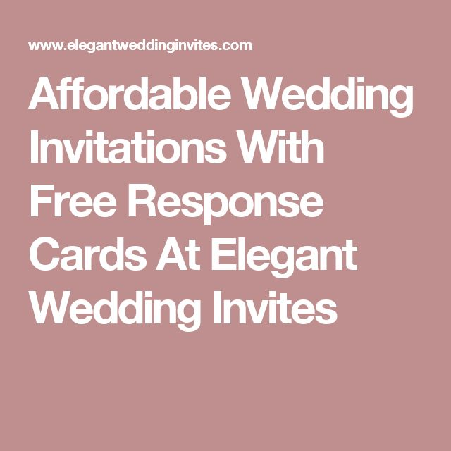 17 Best ideas about Affordable Wedding Invitations – Wedding Invitations with Free Response Cards