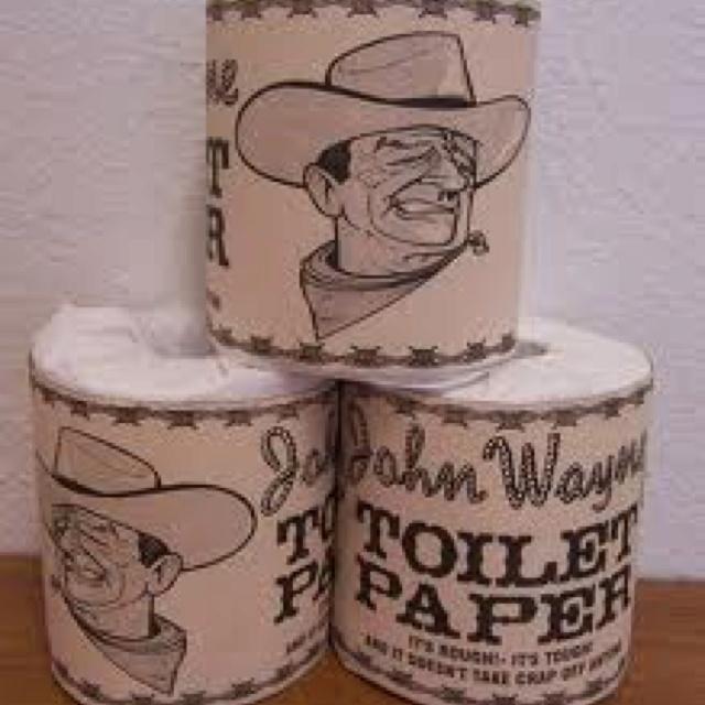 John Wayne Toilet Paper It S Like John Wayne Rough And