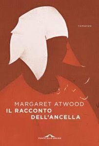 Il racconto dell'ancella, Margaret Atwood (Ponte alle Grazie, 2017) a cura di Micol Borzatta