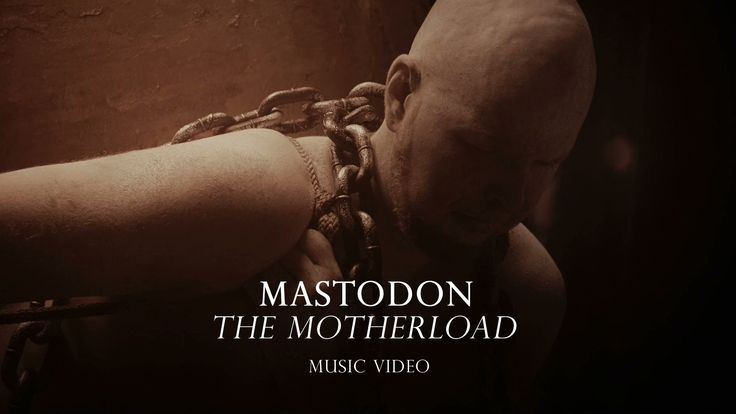 "Mastodon ""The Motherload"" (Official Music Video)"