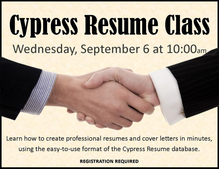 CYPRESS RESUME CLASS! Wednesday, September 6, 2017 @ 10am Learn - cypress resume