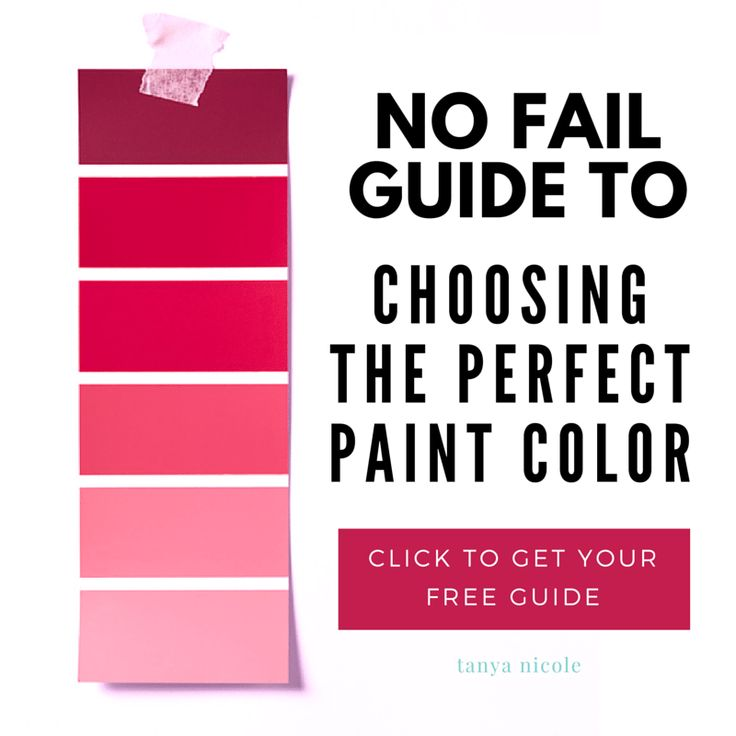 No Fail Guide To CHOOSING THE PERFECT PAINT COLOR click to get your...