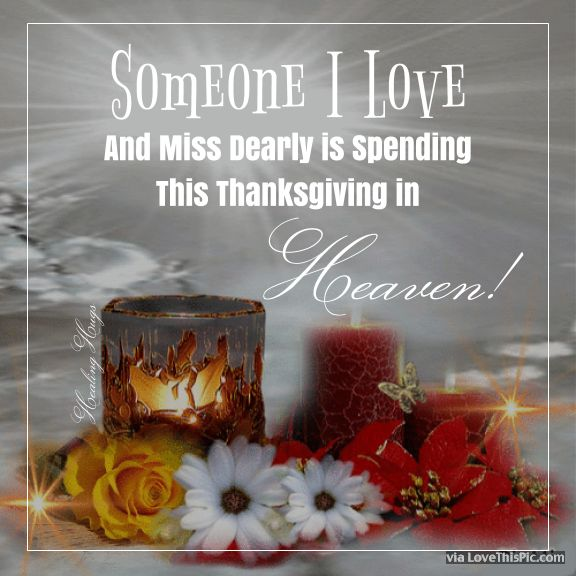 Someone I Love Is Spending Thanksgiving In Heaven thanksgiving thanksgiving pictures happy thanksgiving thanksgiving quotes happy thanksgiving quotes thanksgiving quotes for family best thanksgiving quotes thanksgiving quotes for facebook thanksgiving quotes for friends