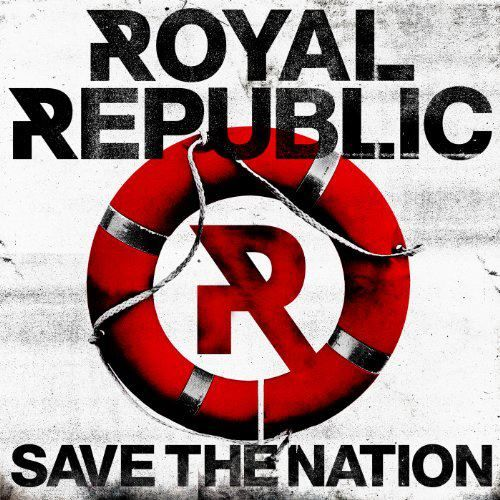 Royal Republic - Save The Nation (2012)