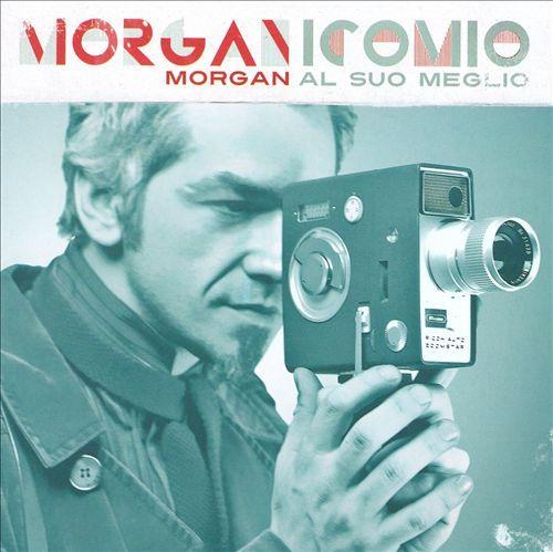 Morgan - Morganicomio: Morgan Al Suo Meglio