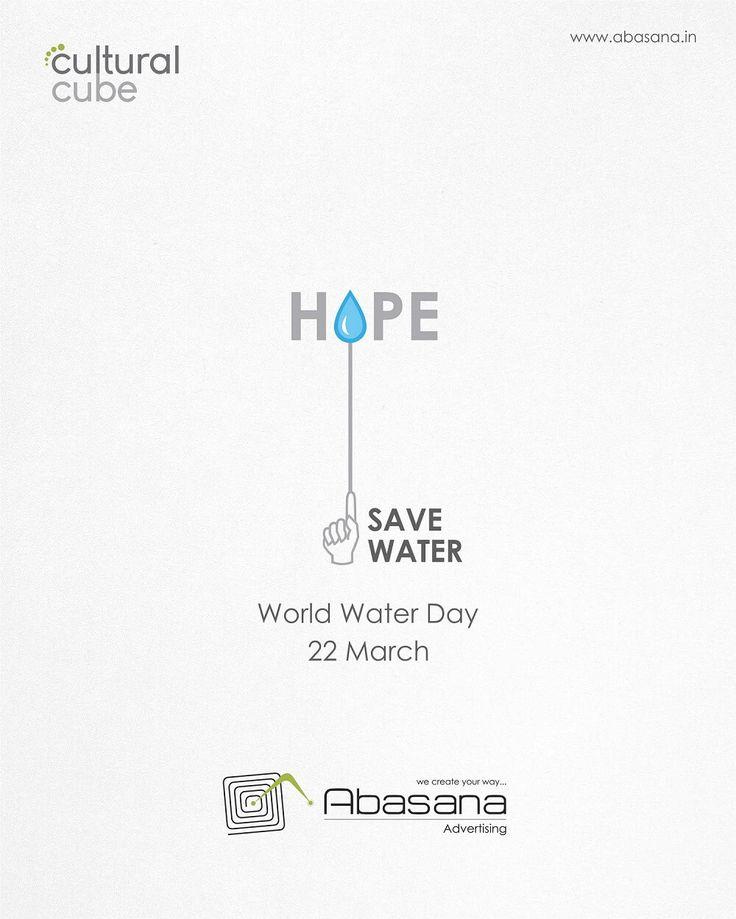 WORLD WATER DAY Agency: Abasana Advertising www.abasana.in