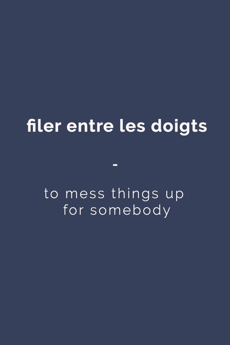 filer entre les doigts: to mess things up for somebody | For more French expressions you can learn daily, get a copy of 365 Days of French Expressions. Covers a wide range of expressions and colloquial phrases: with meaning, their literal translation, and examples. With FREE AUDIO for pronunciation and listening practice! https://store.talkinfrench.com/product/french-expressions/