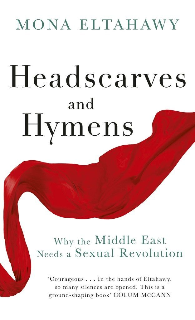 Headscarves and Hymens by Mona Eltahawy | 26 Very Important Nonfiction Books You Should Be Reading