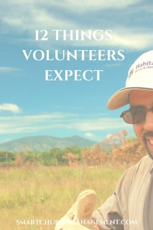 People who donate their time naturally expect to have a positive experience.  Effective  volunteer management incorporates many things that contribute to a positive experience for the volunteer.