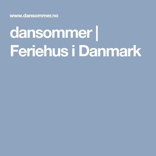 dansommer   Feriehus i Danmark