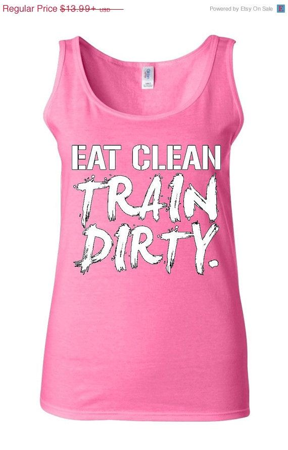Gym Workout EAT Clean Train Dirty WOMEN Tank Top by awesomecustom
