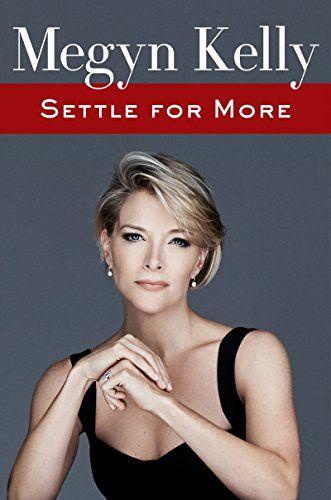 Settle for More | Megyn Kelly | Pre-Order: November