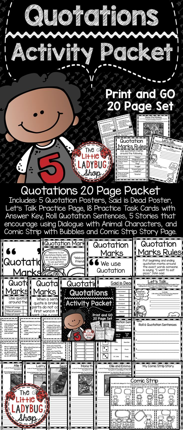 In this Quotation Marks Packet you will find tools to assist you in teaching Quotation Marks. I have gathered components to get you started on elements of Quotation Marks. My students struggle in learning how to use Quotation Marks correctly and this has helped them in adding dialogue to their writing. Many of these components were perfect for small group, literacy stations, center work, homework, and independent work.