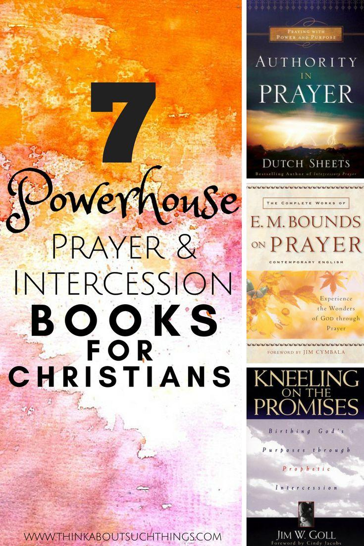 7 Powerhouse Books on Prayer and Intercession. Faith PrayerBook  RecommendationsBible ...
