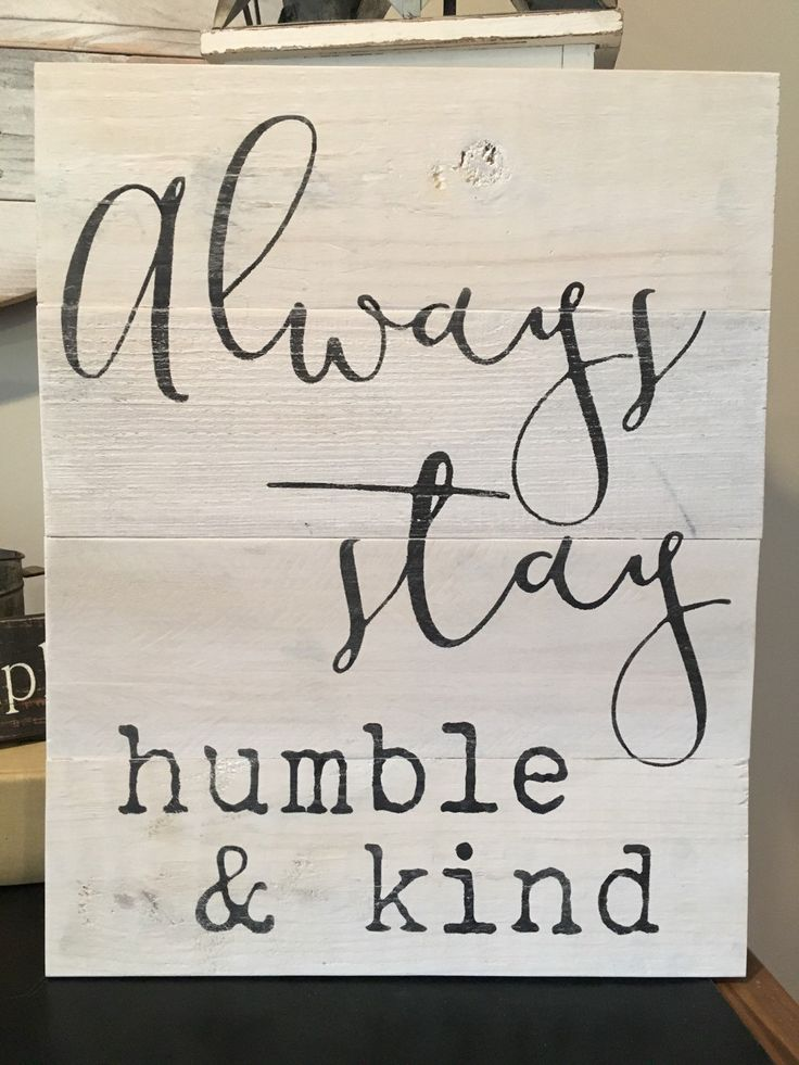 Always stay humble & kind  Such important advice! This inspirational wood sign is classic & neutral. It would compliment beachy décor, a farmhouse livingroom, a chic bedroom, or any other space in your home! It would also make a great gift, for graduation, birthday, a house warming or any other occasion!  This reclaimed wood wall art is made from reclaimed wood planks, and measures 20 x 16.  This sign is whitewashed and lettering is painted in black.  The sign is then treated with a wax to…