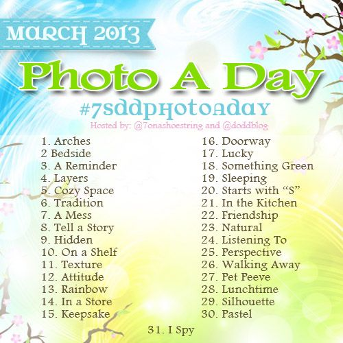 March Photo a Day Challenge 2013 #photoaday #photography #7SDDphotoaday
