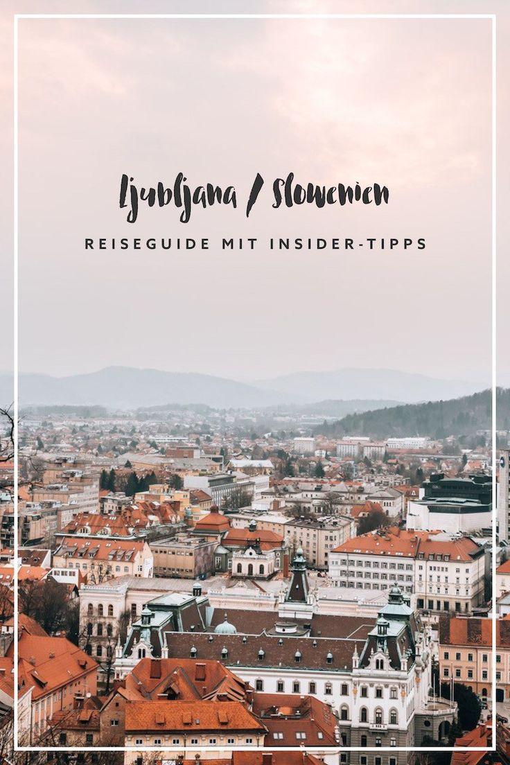 Ljubljana: Die schönsten Sehenswürdigkeiten & unsere Insider-Tipps