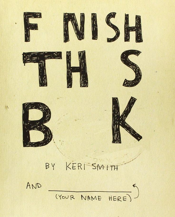 Finish This Book: Keri Smith: 9780399536892: Amazon.com: Books